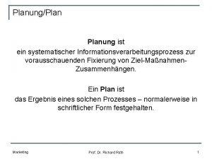 PlanungPlanung ist ein systematischer Informationsverarbeitungsprozess zur vorausschauenden Fixierung