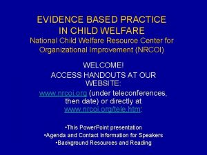 EVIDENCE BASED PRACTICE IN CHILD WELFARE National Child