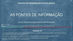 FONTES DE INFORMAO SOCIOLGICA AS FONTES DE INFORMAO
