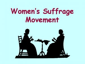 Womens Suffrage Movement When the United States Constitution
