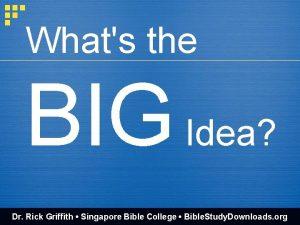Whats the BIG Idea Dr Rick Griffith Singapore
