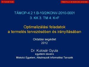 Dr Kulcsr Gyula TMOP4 2 1 B102KONV2010 0001