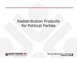 Redistribution Products for Political Parties Voters List Parties