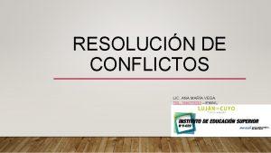 RESOLUCIN DE CONFLICTOS LIC ANA MARA VEGA TEL