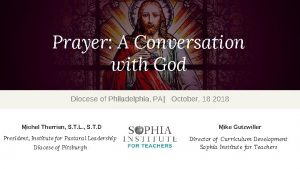 Prayer A Conversation with God Diocese of Philadelphia