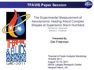 TFAWS Paper Session The Experimental Measurement of Aerodynamic