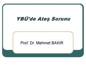 YBde Ate Sorunu Prof Dr Mehmet BAKIR Ate