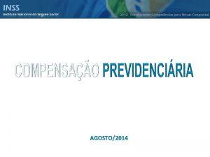 Instituto Nacional do Seguro Social INSS AGOSTO2014 Instituto