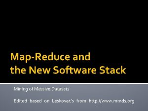 MapReduce and the New Software Stack Mining of