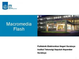 Macromedia Flash Politeknik Elektronikan Negeri Surabaya Institut Tekonolgi