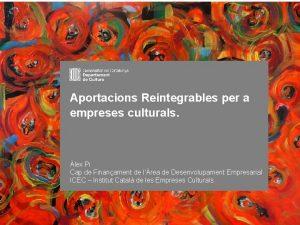 DGCEC INSTITUT CATALA DE LES EMPRESES CULTURALS Aportacions