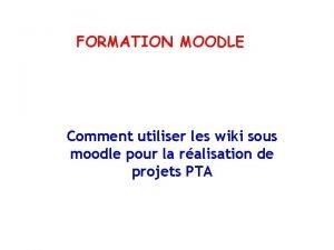 FORMATION MOODLE Comment utiliser les wiki sous moodle