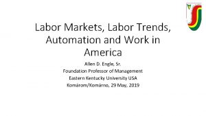 Labor Markets Labor Trends Automation and Work in