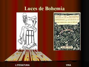 Luces de Bohemia LITERATURA VMA Luces de Bohemia