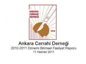 Ankara Cerrahi Dernei 2010 2011 Dnemi Bilimsel Faaliyet