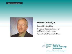 2017 NYSTAR Annual Meeting Robert Karlicek Jr Center
