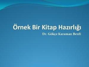 rnek Bir Kitap Hazrl Dr Gke Karaman Benli