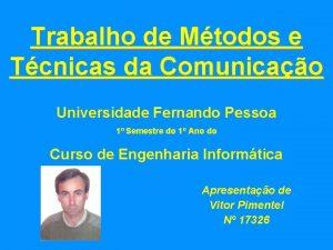 Trabalho de Mtodos e Tcnicas da Comunicao Universidade
