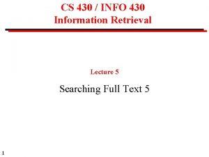 CS 430 INFO 430 Information Retrieval Lecture 5
