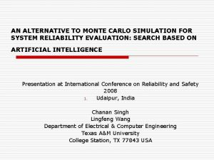 AN ALTERNATIVE TO MONTE CARLO SIMULATION FOR SYSTEM