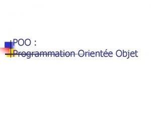 POO Programmation Oriente Objet Prsentation n David Ansart