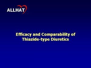 ALLHAT Efficacy and Comparability of Thiazidetype Diuretics Chlorthalidone
