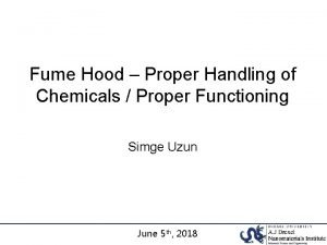 Fume Hood Proper Handling of Chemicals Proper Functioning