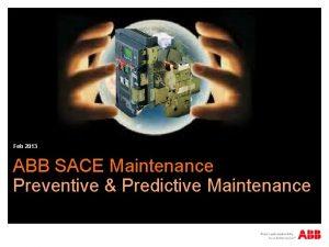 Feb 2013 ABB SACE Maintenance Preventive Predictive Maintenance