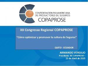 XII Congresso Regional COPAPROSE Cmo optimizar y promover