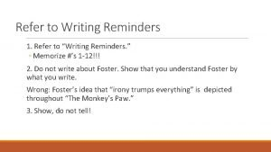 Refer to Writing Reminders 1 Refer to Writing