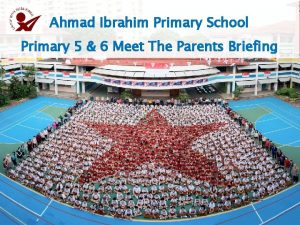 Ahmad Ibrahim Primary School Primary 5 6 Meet