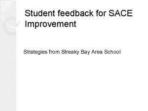 Student feedback for SACE Improvement Strategies from Streaky