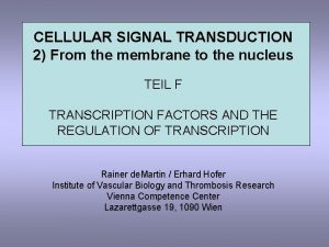 CELLULAR SIGNAL TRANSDUCTION 2 From the membrane to
