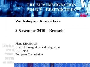THE EUS IMMIGRATION POLICY RESEARCHERS Workshop on Researchers