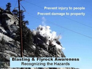 Prevent injury to people Prevent damage to property