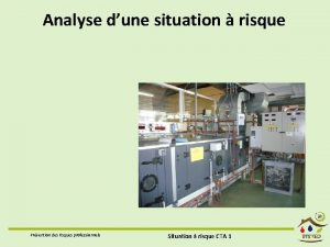 Analyse dune situation risque Prvention des risques professionnels