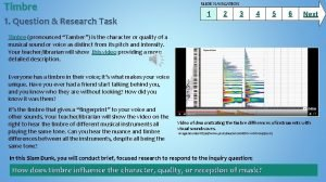 Timbre 1 Question Research Task SLIDE NAVIGATION 1