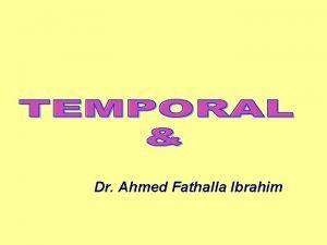 Dr Ahmed Fathalla Ibrahim TEMPORAL FOSSA TEMPORAL FOSSA