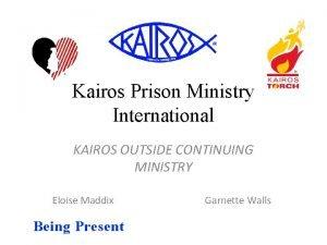 Kairos Prison Ministry International KAIROS OUTSIDE CONTINUING MINISTRY