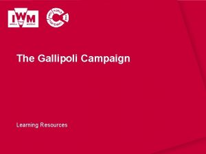 The Gallipoli Campaign Learning Resources IWM Learning Resources