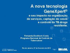 A nova tecnologia Gene Xpert e seu impacto