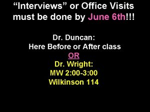 Interviews or Office Visits must be done by