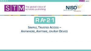 SIMPLE TRUSTED ACCESS ANYWHERE ANYTIME ON ANY DEVICE