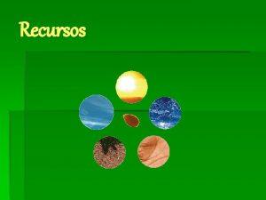 Recursos Utilizacin de recursos naturales materiales y energticos