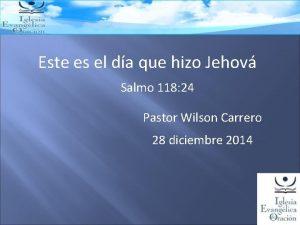Este es el da que hizo Jehov Salmo