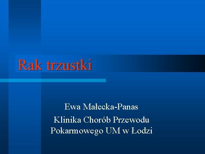 Rak trzustki Ewa MaeckaPanas Klinika Chorb Przewodu Pokarmowego