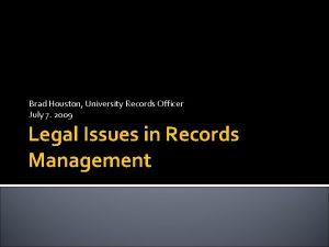 Brad Houston University Records Officer July 7 2009