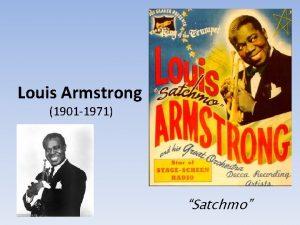 Louis Armstrong 1901 1971 Satchmo Daniel Louis Armstrong