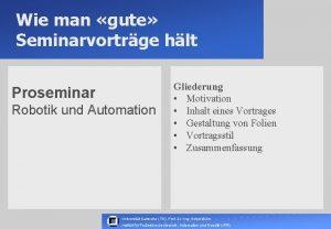 Wie man gute Seminarvortrge hlt Proseminar Robotik und