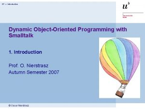 ST Introduction Dynamic ObjectOriented Programming with Smalltalk 1